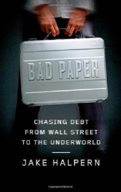 Bad-Paper-Chasing-Debt-from-Wall-Street-to-the-Underworld-Book-Online